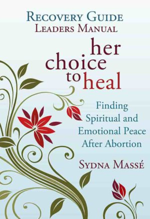 Leader's Manual for Abortion Recovery Groups